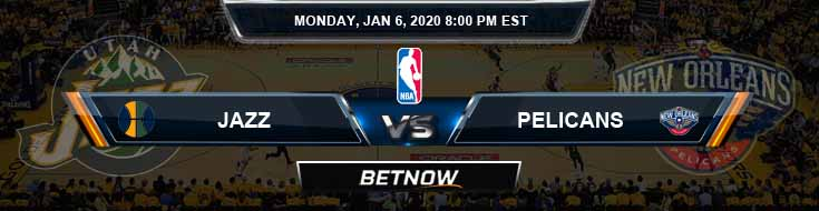 Utah Jazz vs New Orleans Pelicans 1-6-2020 Odds Picks and Previews