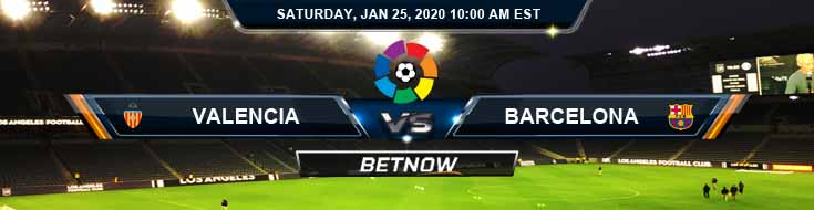 Valencia vs Barcelona 01-25-2020 Preview Betting Tips and Predictions