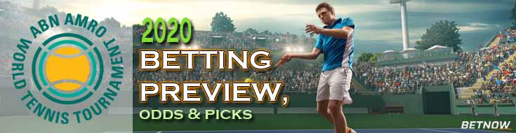 2020 ABN AMRO World Tennis Tournament Betting Preview, Odds and Picks