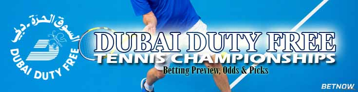 2020 Dubai Duty Free Tennis Championships Betting Preview Odds and Picks
