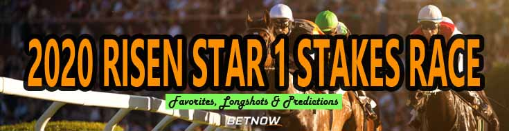2020 Risen Star 1 Stakes Race Favorites Longshots and Predictions