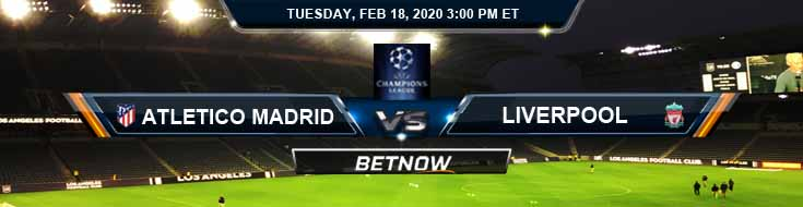 Atletico Madrid vs Liverpool 02-18-2020 Soccer Preview Predictions and Betting Odds