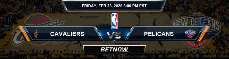 Cleveland Cavaliers vs New Orleans Pelicans 2-28-2020 NBA Odds and Picks