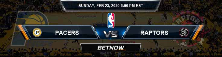 Indiana Pacers vs Toronto Raptors 2-23-2020 Odds Picks and Previews