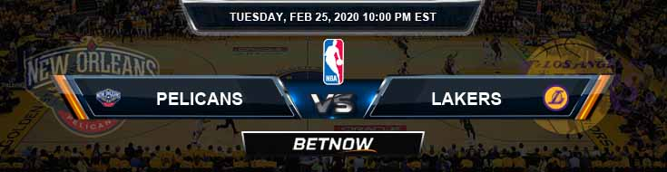 New Orleans Pelicans vs Los Angeles Lakers 2-25-2020 NBA Odds and Picks