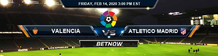 Valencia vs Atletico Madrid 02-14-2020 Soccer Preview Predictions and Betting Odds