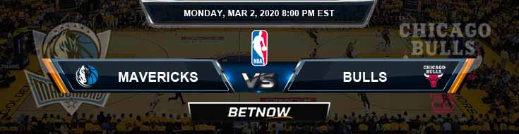 Dallas Mavericks vs Chicago Bulls 3-02-2020 Spread Odds and Prediction