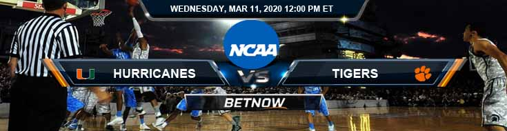 Miami Hurricanes vs Clemson Tigers 3/11/2020 NCAAB Spread, Game Analysis and Odds