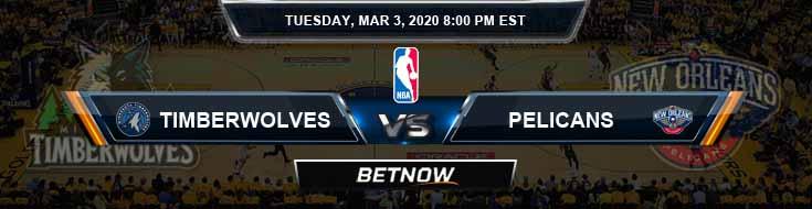 Minnesota Timberwolves vs New Orleans Pelicans 3-3-2020 NBA Odds and Picks