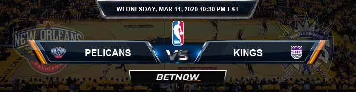 New Orleans Pelicans vs Sacramento Kings 3-11-2020 NBA Odds and Picks