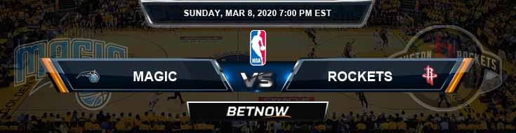 Orlando Magic vs Houston Rockets 3-8-2020 Odds Picks and Previews