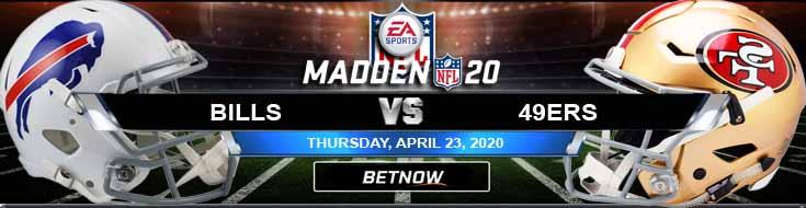 Buffalo Bills vs San Francisco 49ers 04-23-2020 Madden NHL 20 Odds Picks and Previews