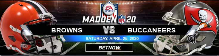 Cleveland Browns vs Tampa Bay Buccaneers 04/25/2020 NFL Madden20 Previews, Odds and Predictions