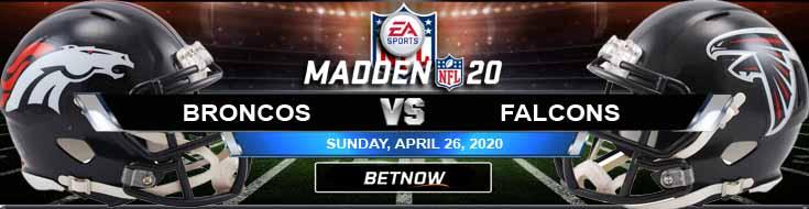 Denver Broncos vs Atlanta Falcons 04-26-2020 Madden 20 NFL Picks Odds and Predictions