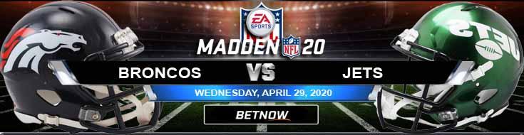 Denver Broncos vs New York Jets 04-29-2020 Madden20 NFL Previews Odds and Predictions