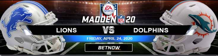 Detroit Lions vs Miami Dolphins 04/24/2020 Madden20 NFL Previews, Odds and Picks