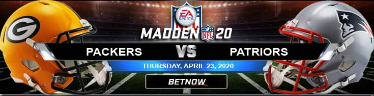 Green Bay Packers vs New England Patriots 04-23-2020 NFL Madden20 Predictions Spread and Odds
