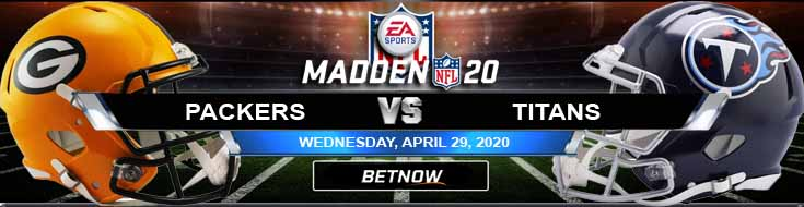 Green Bay Packers vs Tennessee Titans 04-29-2020 NFL Madden20 Odds Picks and Predictions
