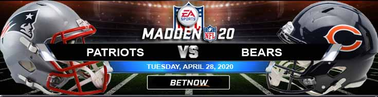 New England Patriots vs Chicago Bears 04-28-2020 Madden20 Odds Previews and Picks