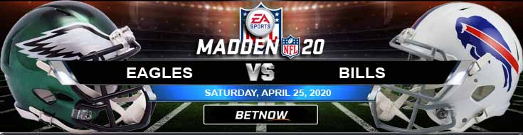 Philadelphia Eagles vs Buffalo Bills 04/25/2020 Madden20 NFL Predictions, Odds and Picks