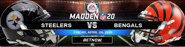 Pittsburgh Steelers vs Cincinnati Bengals 04/24/2020 Madden20 Predictions, Picks and Odds