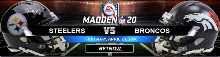 Pittsburgh Steelers vs Denver Broncos 04-23-2020 Madden NFL 20 Game Analysis Odds and Predictions