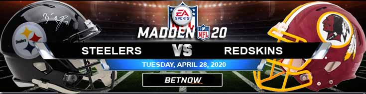 Pittsburgh Steelers vs Washington Redskins 04-28-2020 Madden20 NFL Picks Odds and Predictions