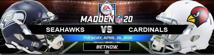 Seattle Seahawks vs Arizona Cardinals 04-28-2020 Madden20 NFL Previews Spread and Odds