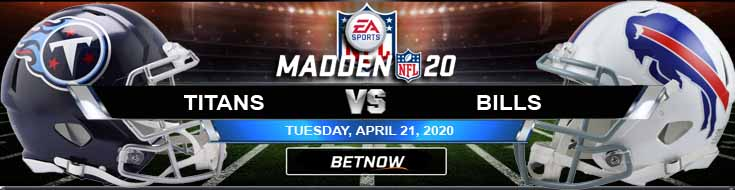Tennessee Titans vs Buffalo Bills 04-21-2020 Madden NFL 20 Predictions Picks and Game Analysis