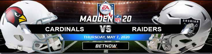 Arizona Cardinals vs Oakland Raiders 05-07-2020 NFL Madden20 Odds Football Betting Picks and Previews