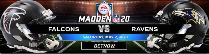 Atlanta Falcons vs Baltimore Ravens 05-02-2020 NFL Madden20 Previews Picks and Predictions