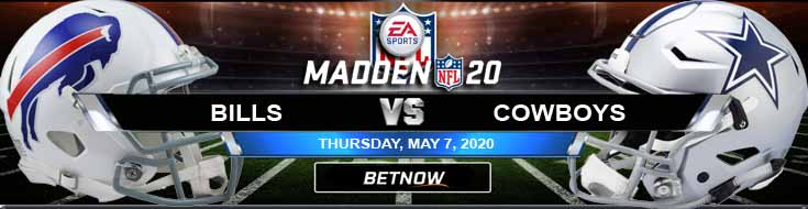Buffalo Bills vs Dallas Cowboys 05-07-2020 NFL Madden20 Picks Odds and Predictions