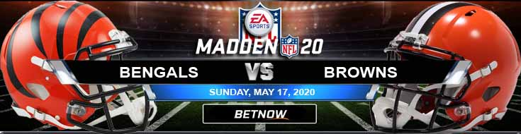 Cincinnati Bengals vs Cleveland Browns 05-17-2020 Madden20 NFL Predictions Betting Previews and Spread