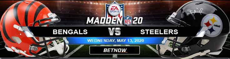 Cincinnati Bengals vs Pittsburgh Steelers 05-13-2020 Madden20 NFL Picks Betting Previews and Football Predictions