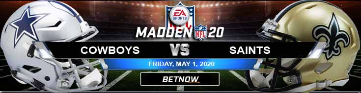 Dallas Cowboys vs New Orleans Saints 05-01-2020 NFL Madden20 Game Analysis Odds and Picks
