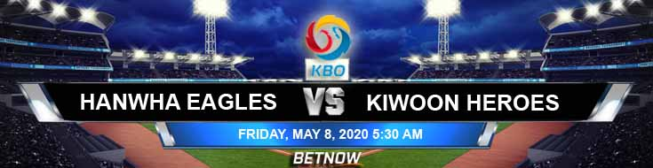 Hanwha Eagles vs Kiwoom Heroes 05-08-2020 KBO Previews Baseball Betting Tips and Picks