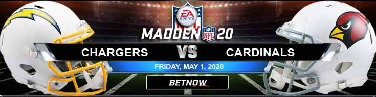Los Angeles Chargers vs Arizona Cardinals 05-01-2020 Madden20 Previews Spread and Picks