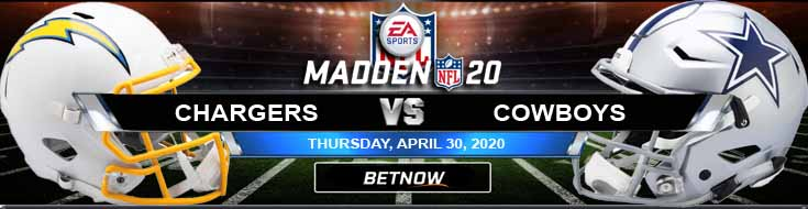 Los Angeles Chargers vs Dallas Cowboys 04-30-2020 Madden20 NFL Previews Picks and Predictions