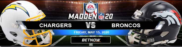 Los Angeles Chargers vs Denver Broncos 05-15-2020 Madden20 Betting Football Tips and Forecast
