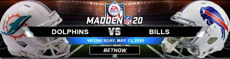 Miami Dolphins vs Buffalo Bills 05-13-2020 NFL Madden20 Betting Previews and Football Picks