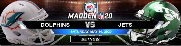 Miami Dolphins vs New York Jets 05-16-2020 Madden20 Picks Previews and Betting Predictions