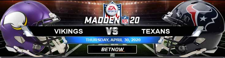 Minnesota Vikings vs Houston Texans 04-30-2020 NFL Madden20 Predictions Game Analysis and Odds