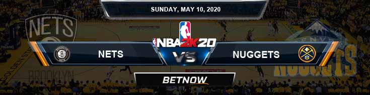 NBA 2k20 Sim Brooklyn Nets vs Denver Nuggets 5-10-2020 Previews Odds and Picks