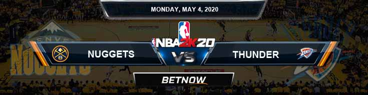 NBA 2k20 Sim Denver Nuggets vs Oklahoma City Thunder 5-4-2020 NBA Odds and Picks