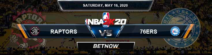 NBA 2k20 Sim Toronto Raptors vs Philadelphia 76ers 5-16-2020 NBA Odds and Picks
