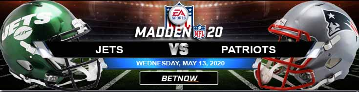 New York Jets vs New England Patriots 05-13-2020 Madden20 NFL Forecast Predictions and Odds