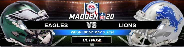 Philadelphia Eagles vs Detroit Lions 05-06-2020 NFL Madden20 Previews Spread and Odds