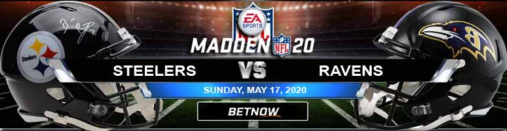 Pittsburgh Steelers vs Baltimore Ravens 05-17-2020 Madden20 Betting Game Analysis and Football Tips