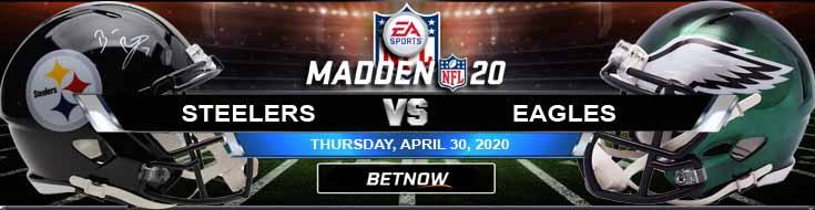 Pittsburgh Steelers vs Philadelphia Eagles 04-30-2020 Madden20 Odds Spread and Picks