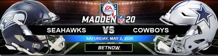 Seattle Seahawks vs Dallas Cowboys 05-02-2020 Madden20 Odds, Previews and Predictions